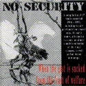 No Security - When the Gist is Sucked from the Fruit of Welfare